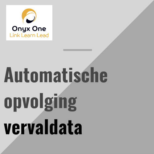 Onyx One automatische opvolging vervaldata
