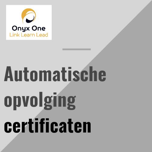 Onyx One automatische opvolging certificaten